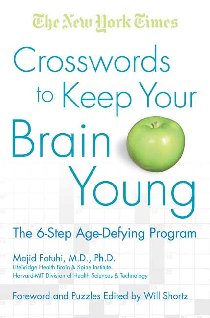Crosswords to Keep Your Brain Young By Fotuhi, Majid/ Shortz, Will (EDT)